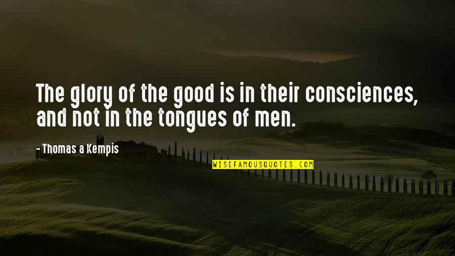 Uryuu Minene Quotes By Thomas A Kempis: The glory of the good is in their