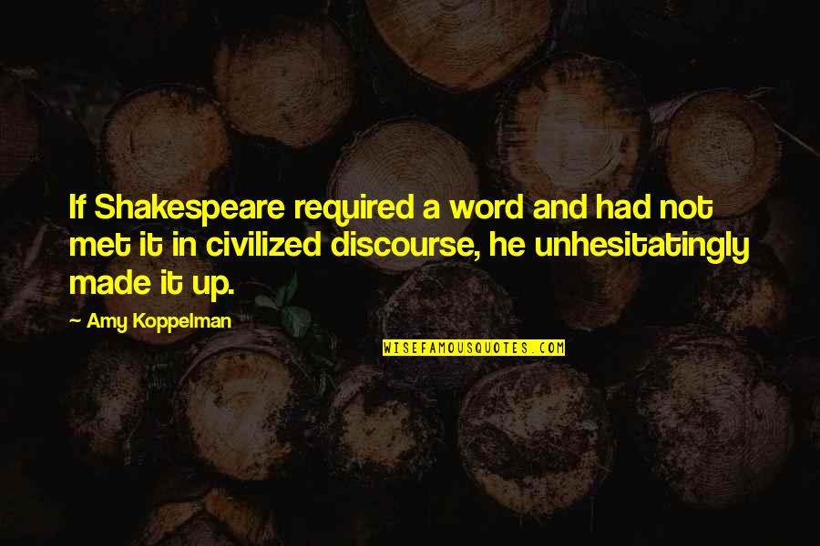 Us Air Force Retirement Quotes By Amy Koppelman: If Shakespeare required a word and had not