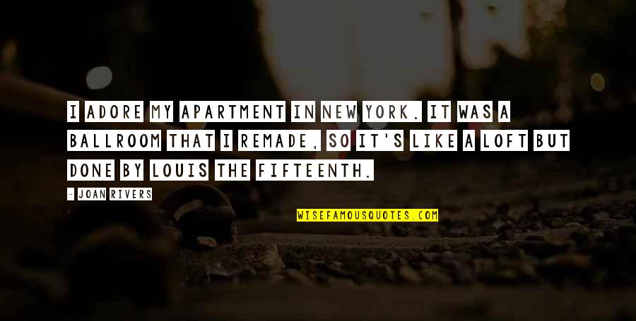 Us Air Force Retirement Quotes By Joan Rivers: I adore my apartment in New York. It