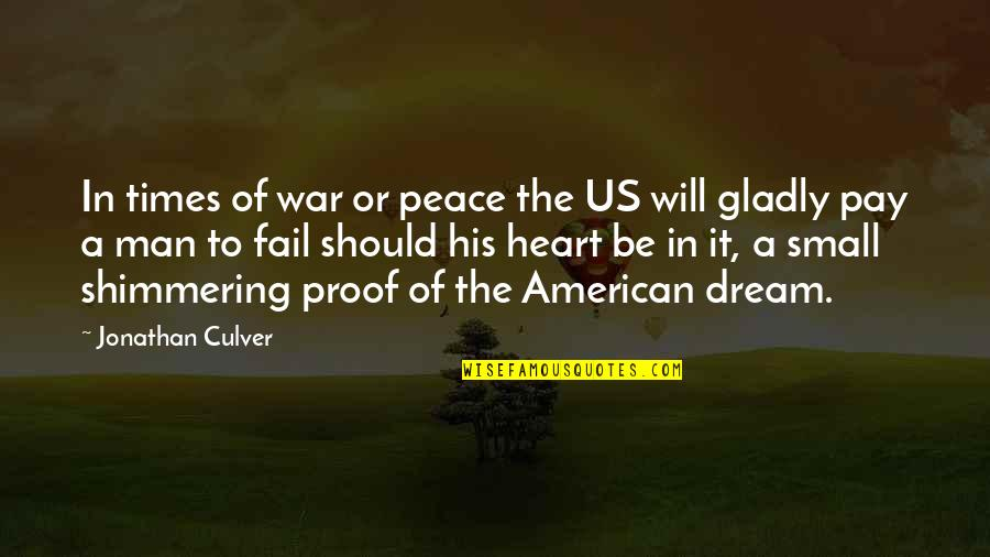 Us Army Quotes By Jonathan Culver: In times of war or peace the US