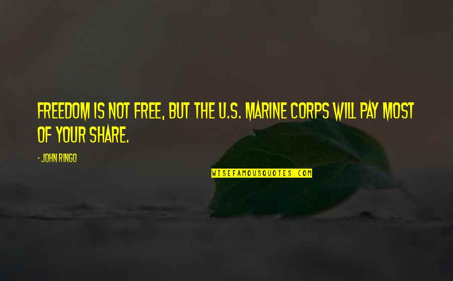 Us Marine Quotes By John Ringo: Freedom is not free, but the U.S. Marine