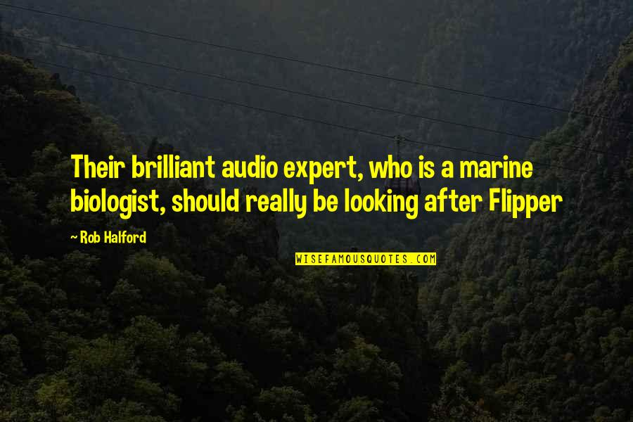 Us Marine Quotes By Rob Halford: Their brilliant audio expert, who is a marine