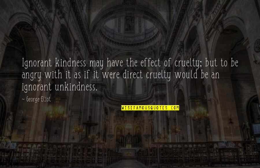 Usccb Bible Quotes By George Eliot: Ignorant kindness may have the effect of cruelty;