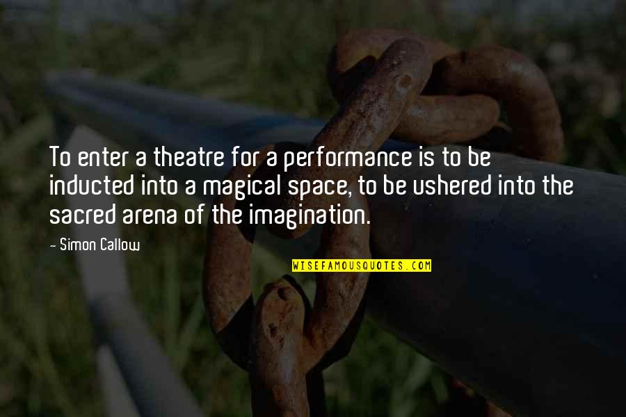 Usccb Bible Quotes By Simon Callow: To enter a theatre for a performance is