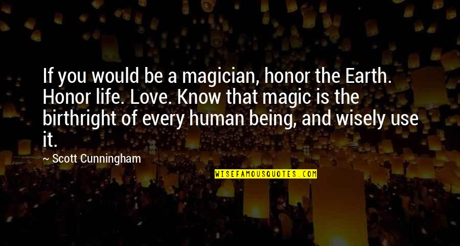 Use It Wisely Quotes By Scott Cunningham: If you would be a magician, honor the