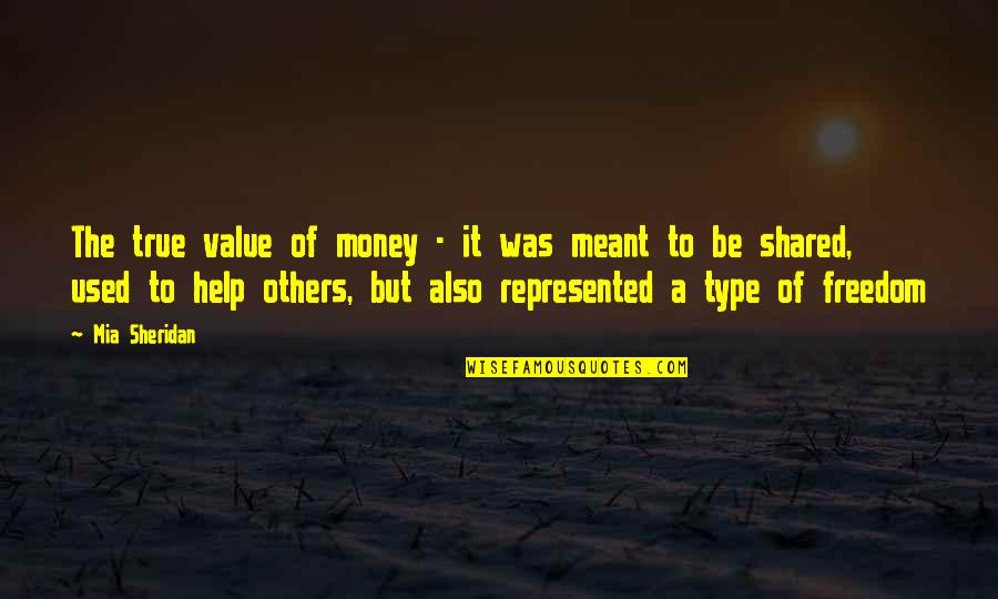 Used By Others Quotes By Mia Sheridan: The true value of money - it was