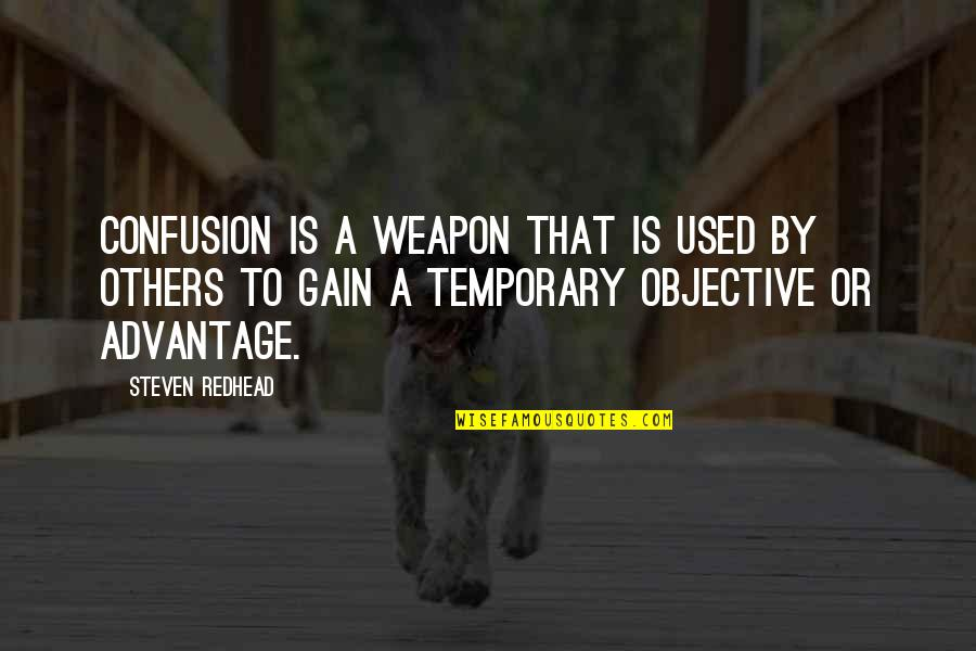 Used By Others Quotes By Steven Redhead: Confusion is a weapon that is used by