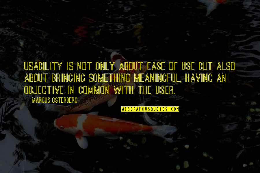 User Friendly Quotes By Marcus Osterberg: Usability is not only about ease of use