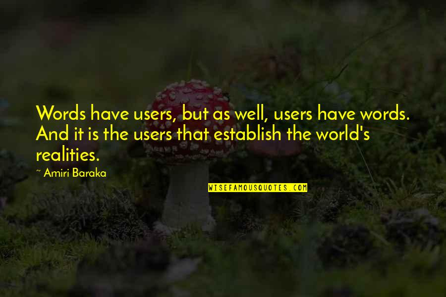 Users Quotes By Amiri Baraka: Words have users, but as well, users have