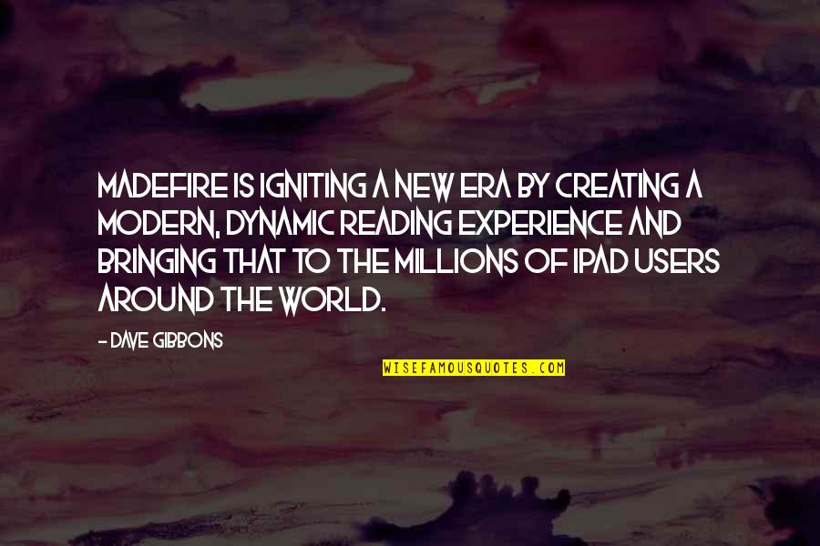 Users Quotes By Dave Gibbons: Madefire is igniting a new era by creating