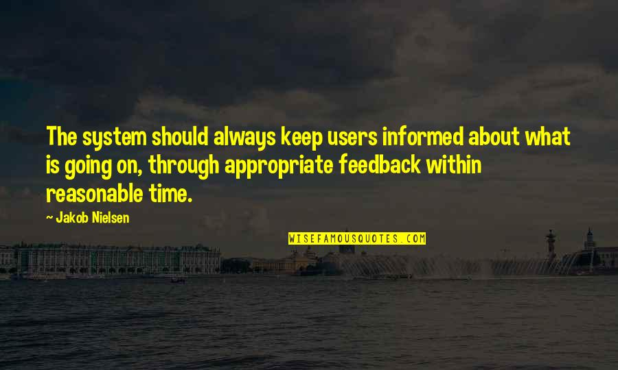 Users Quotes By Jakob Nielsen: The system should always keep users informed about