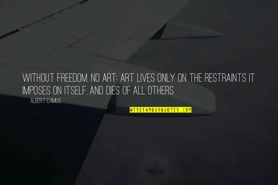 Usf4 Hugo Win Quotes By Albert Camus: Without freedom, no art; art lives only on