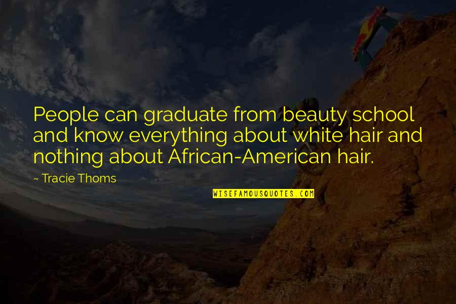 Using Appropriate Language Quotes By Tracie Thoms: People can graduate from beauty school and know