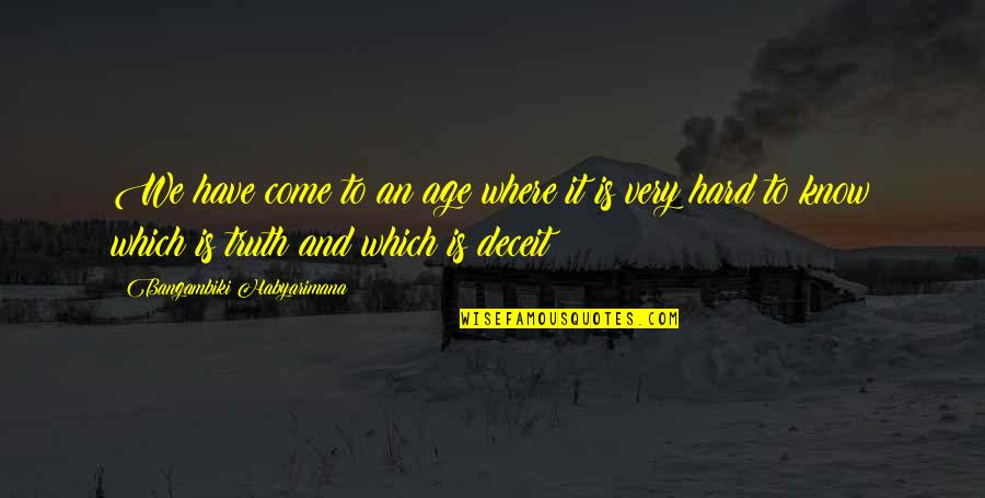 Uskyldig Quotes By Bangambiki Habyarimana: We have come to an age where it