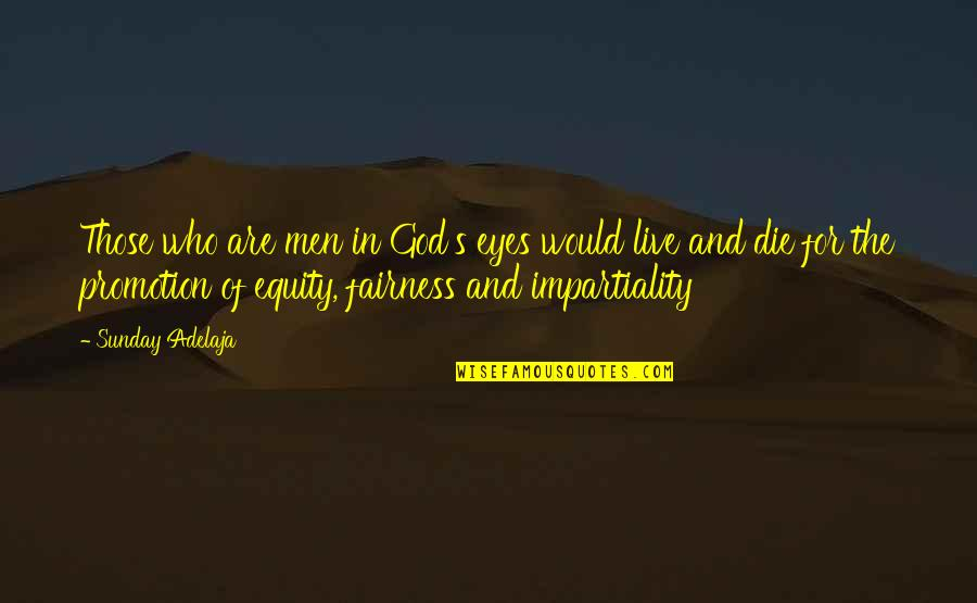 Uskyldig Quotes By Sunday Adelaja: Those who are men in God's eyes would