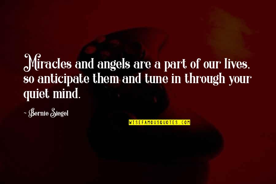 Usnea Quotes By Bernie Siegel: Miracles and angels are a part of our