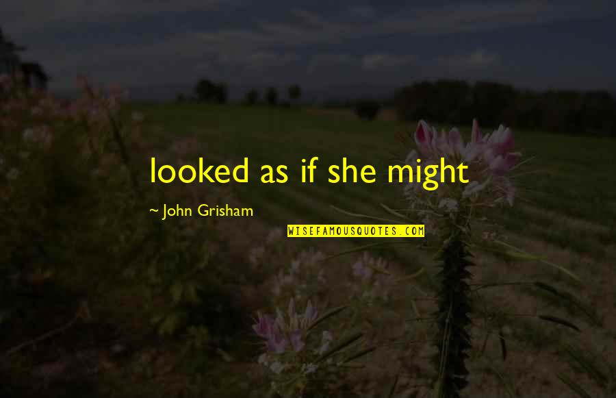 Usnea Quotes By John Grisham: looked as if she might