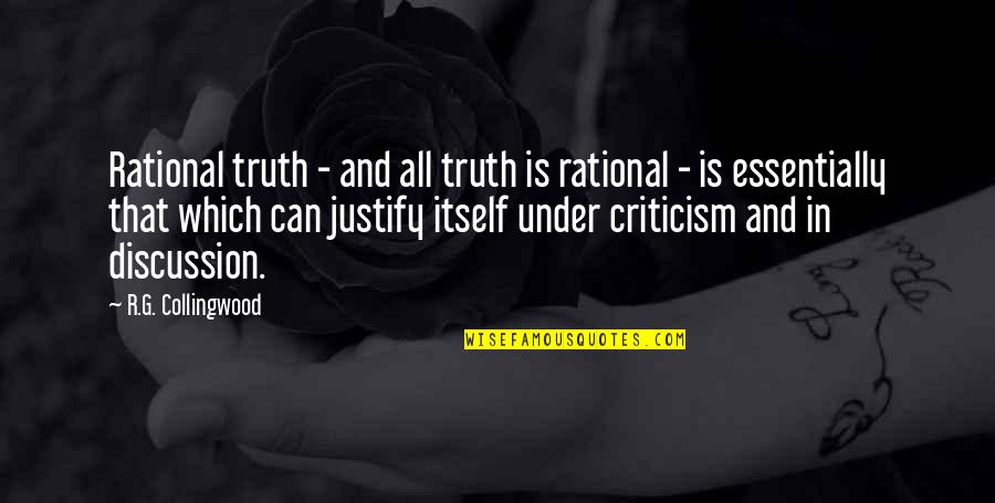 Usnea Quotes By R.G. Collingwood: Rational truth - and all truth is rational