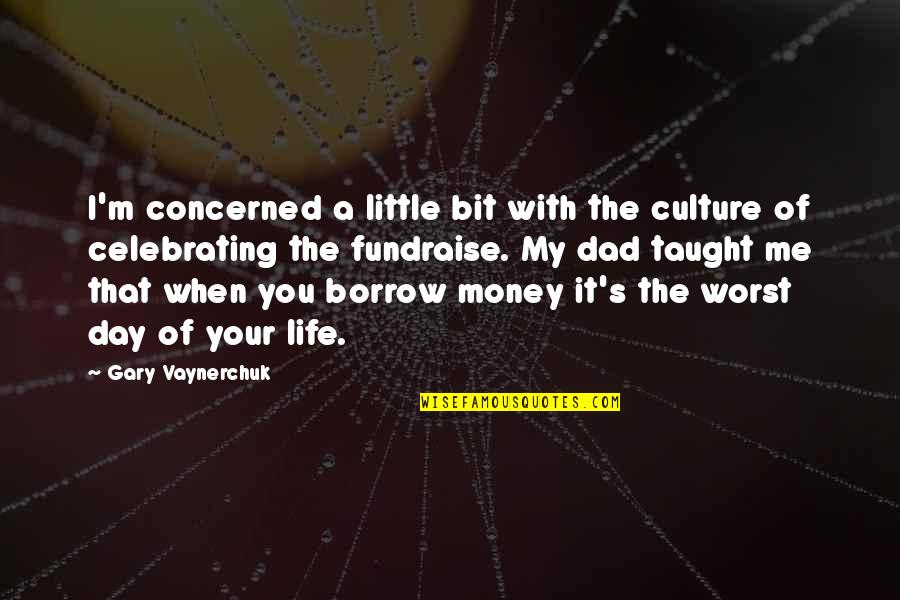 Utahns Quotes By Gary Vaynerchuk: I'm concerned a little bit with the culture