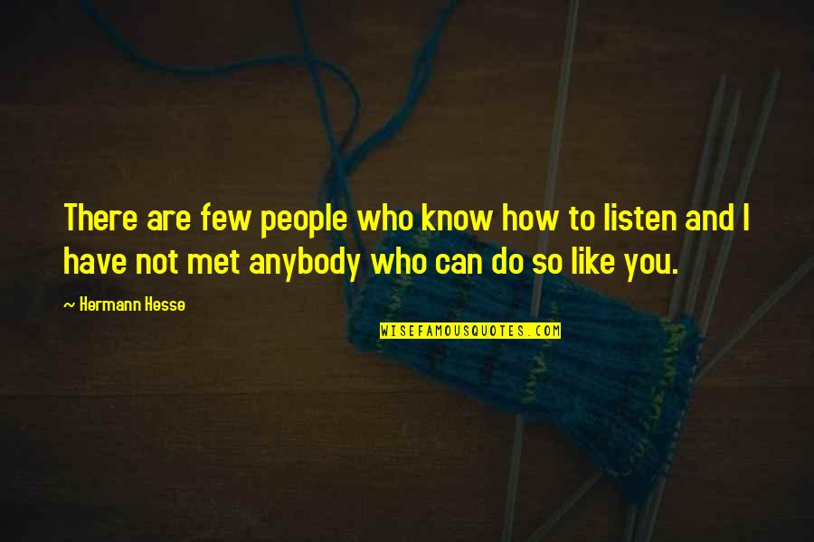 Utahns Quotes By Hermann Hesse: There are few people who know how to