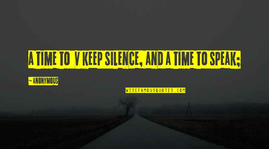 V&a Quotes By Anonymous: a time to v keep silence, and a