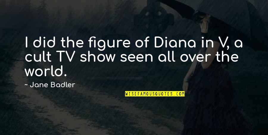 V&a Quotes By Jane Badler: I did the figure of Diana in V,