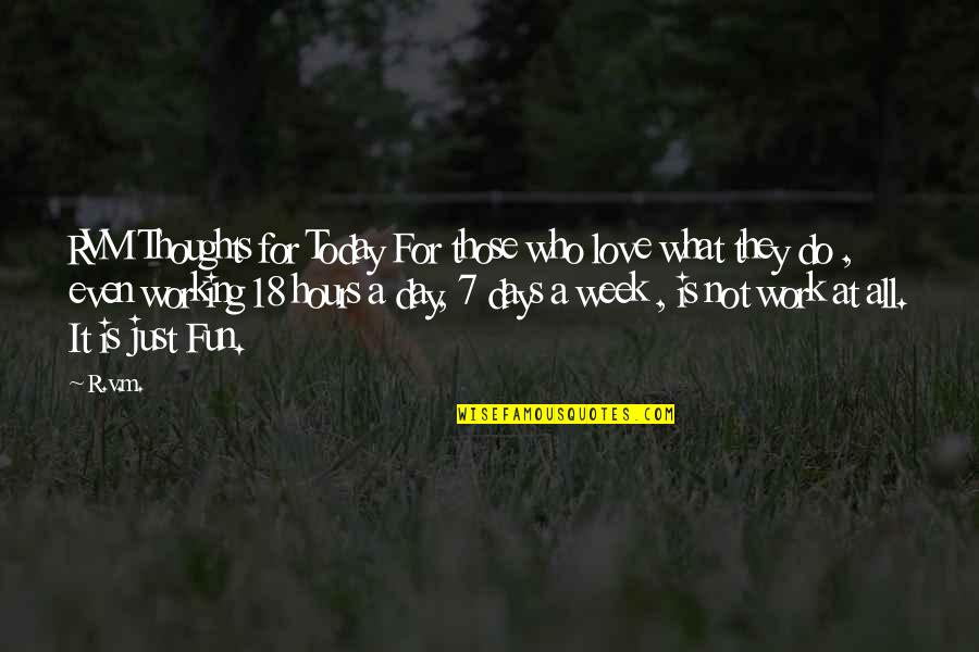 V&a Quotes By R.v.m.: RVM Thoughts for Today For those who love