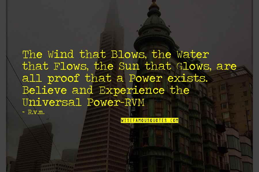 V&a Quotes By R.v.m.: The Wind that Blows, the Water that Flows,