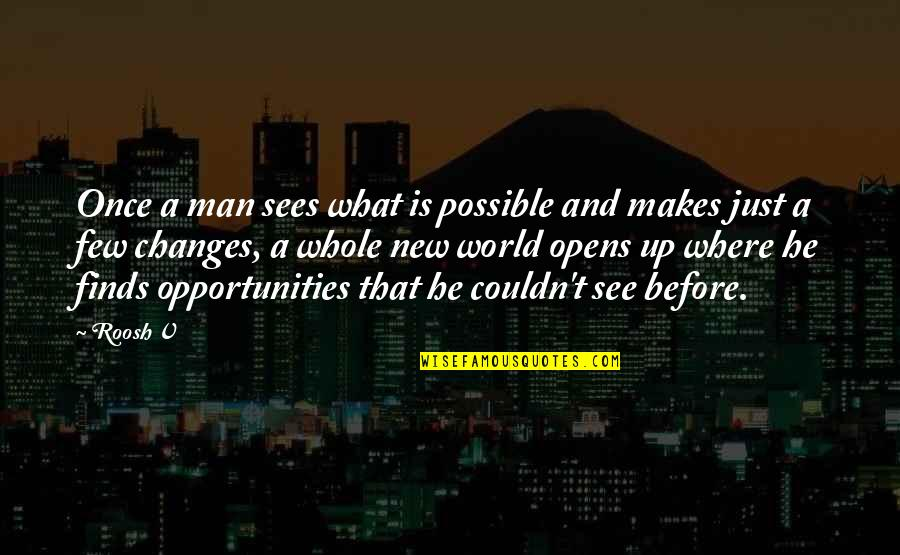 V&a Quotes By Roosh V: Once a man sees what is possible and