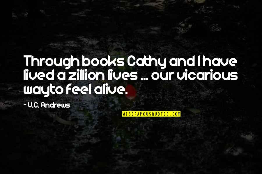 V&a Quotes By V.C. Andrews: Through books Cathy and I have lived a