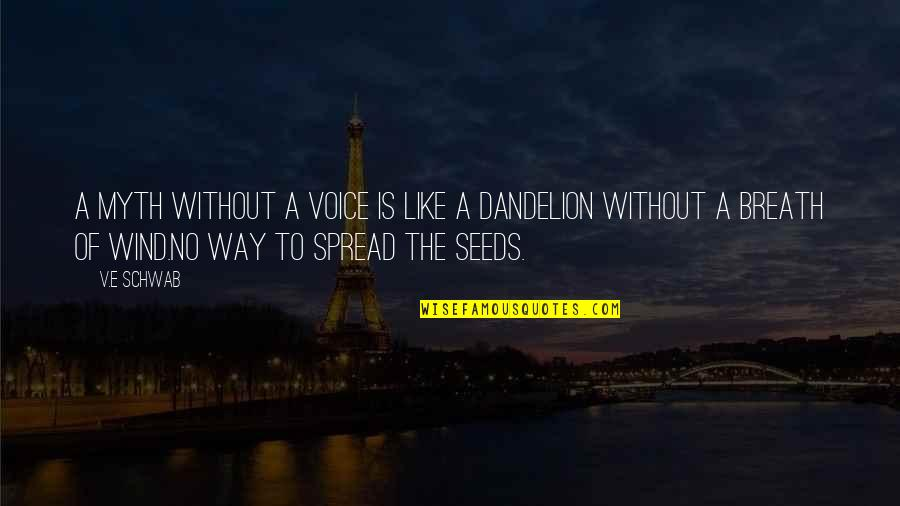 V&a Quotes By V.E Schwab: A myth without a voice is like a