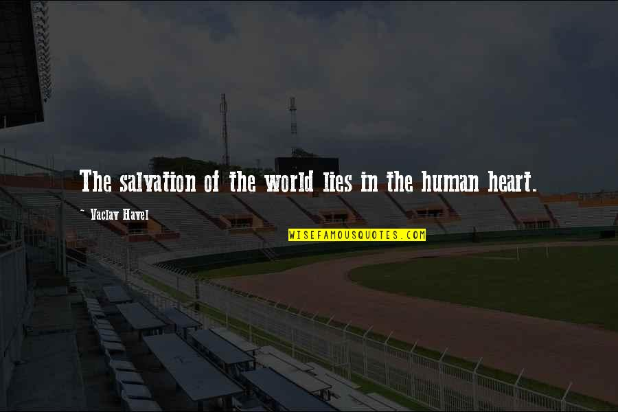 Vaclav Quotes By Vaclav Havel: The salvation of the world lies in the