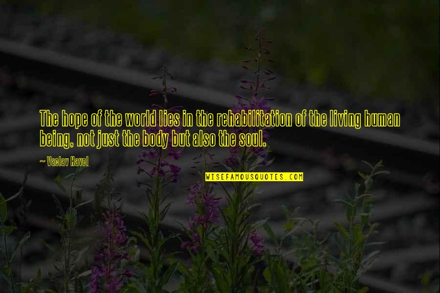 Vaclav Quotes By Vaclav Havel: The hope of the world lies in the