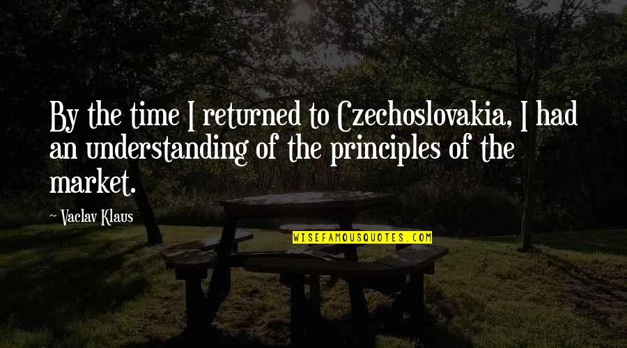 Vaclav Quotes By Vaclav Klaus: By the time I returned to Czechoslovakia, I