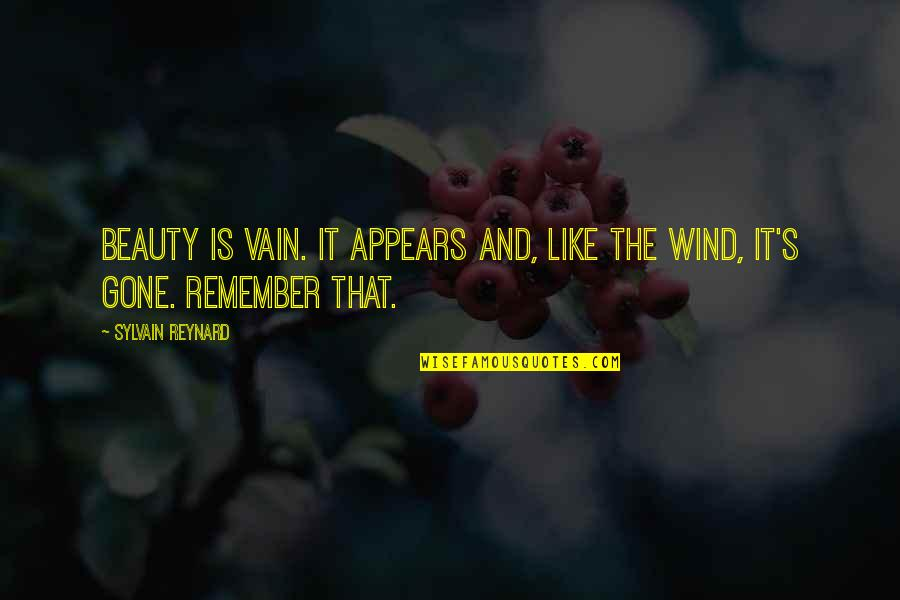 Vain Beauty Quotes By Sylvain Reynard: Beauty is vain. It appears and, like the