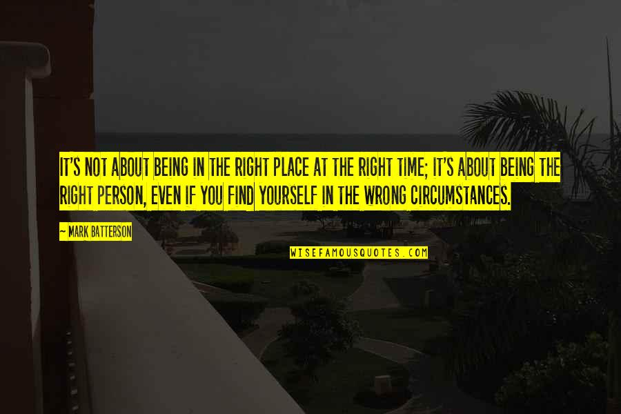 Vain Picture Quotes By Mark Batterson: It's not about being in the right place