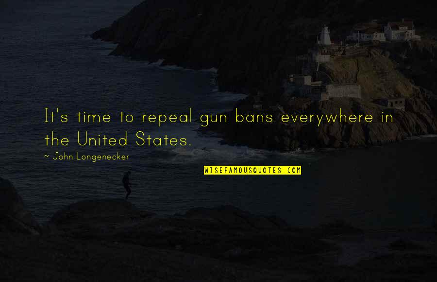 Valerius Maximus Quotes By John Longenecker: It's time to repeal gun bans everywhere in