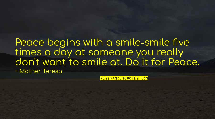 Vallabha Quotes By Mother Teresa: Peace begins with a smile-smile five times a