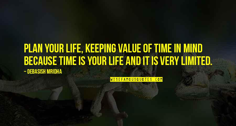 Value Of Truth Quotes By Debasish Mridha: Plan your life, keeping value of time in