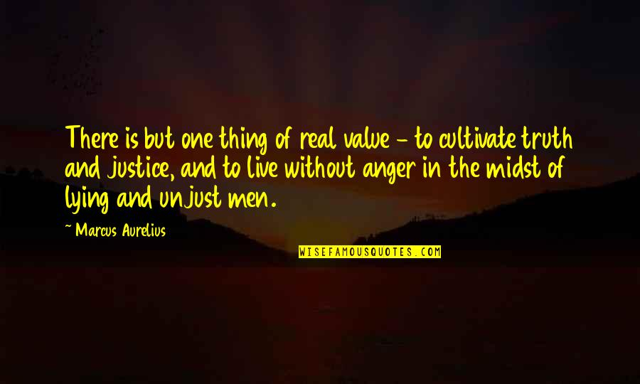 Value Of Truth Quotes By Marcus Aurelius: There is but one thing of real value