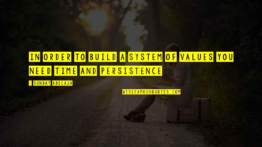 Value Of Truth Quotes By Sunday Adelaja: In order to build a system of values