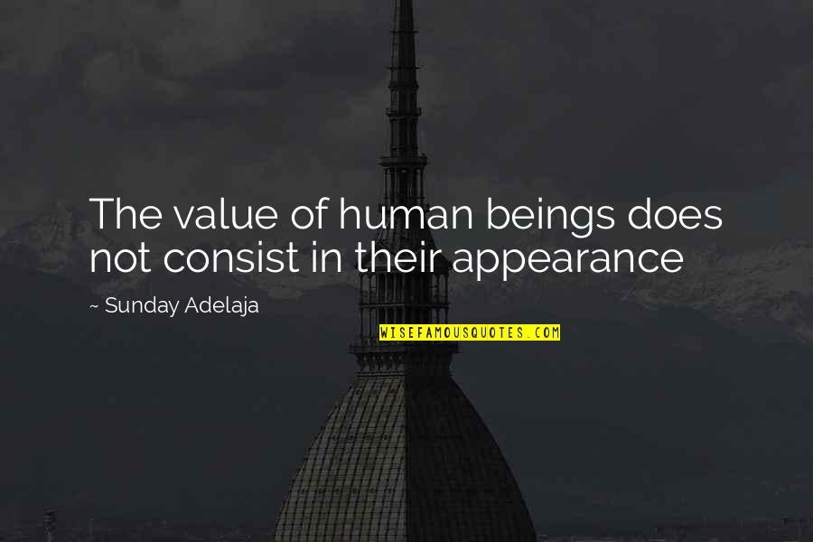 Value Of Truth Quotes By Sunday Adelaja: The value of human beings does not consist