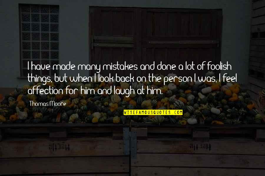 Value Of Truth Quotes By Thomas Moore: I have made many mistakes and done a