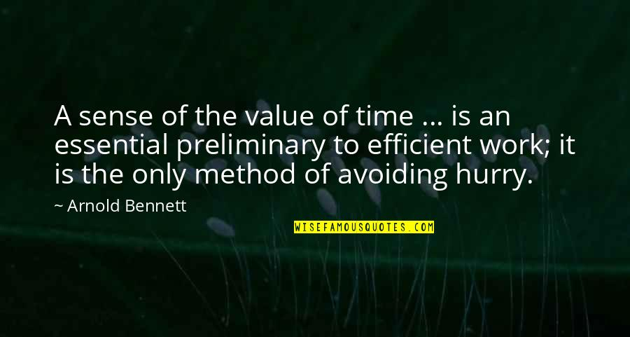 Value Of Work Quotes By Arnold Bennett: A sense of the value of time ...