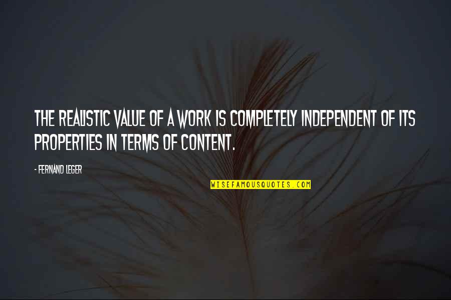 Value Of Work Quotes By Fernand Leger: The realistic value of a work is completely