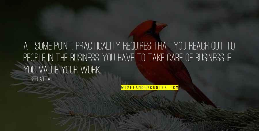 Value Of Work Quotes By Sefi Atta: At some point, practicality requires that you reach