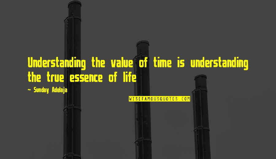 Value Of Work Quotes By Sunday Adelaja: Understanding the value of time is understanding the