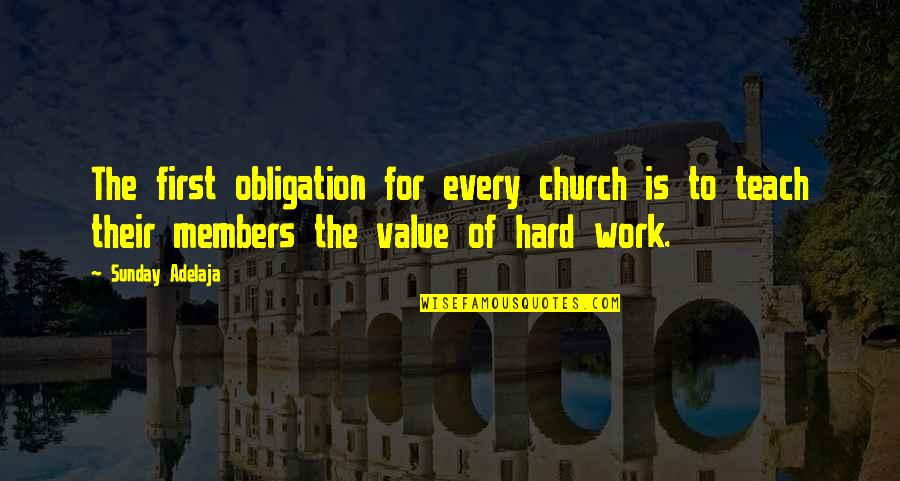 Value Of Work Quotes By Sunday Adelaja: The first obligation for every church is to