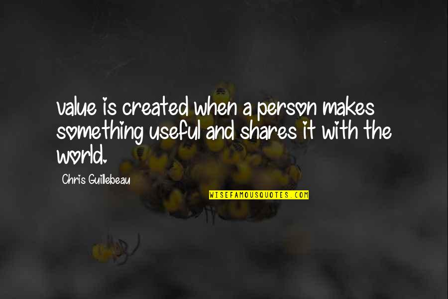 Value Something Quotes By Chris Guillebeau: value is created when a person makes something