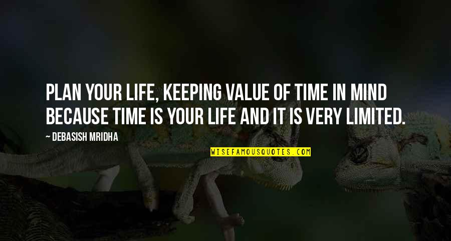 Value Your Life Quotes By Debasish Mridha: Plan your life, keeping value of time in